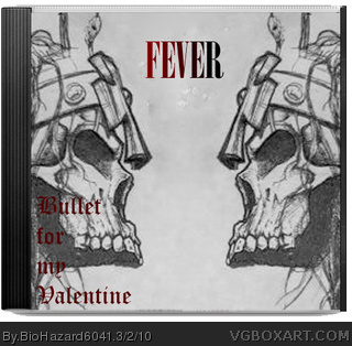 Bullet For My Valentine Fever Music Box Art Cover By Biohazard6041